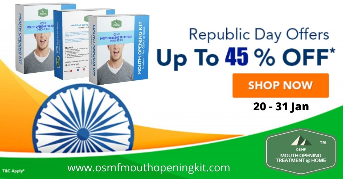 Mouth Opening Treatment at Home Online Store Great Republic Day Offer 2021: Discounts on OSMF Mouth Opening Kit™ with Tablets, Medicine, Gel, UNIQUE Exercise Device and more.