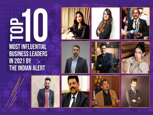 Top 10 Most Influential Business Leaders in 2021 by The Indian Alert